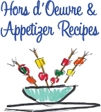 Hors D'Oeuvre and Appetizer Recipes for Your Party